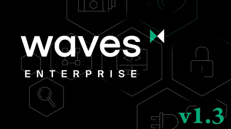 Разработчики Waves Enterprise выпустили новую версию узла 1.3